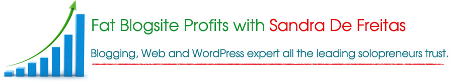 Fat Blogsite Profits with Sandra De Freitas